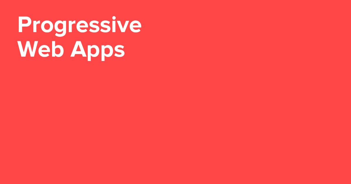 Progressive Web Apps qué son y hacia dónde van